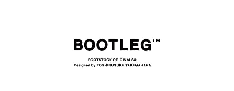 BOOTLEGFOOTSTOCKORIGINALS(ブートレッグ)